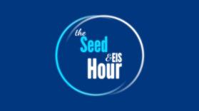 Seed & EIS Hour